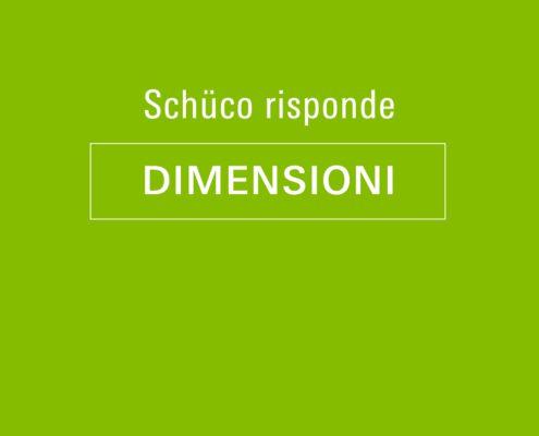 Schüco Risponde - DIMENSIONI